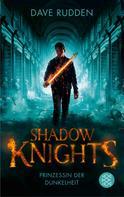 Dave Rudden: Shadow Knights - Prinzessin der Dunkelheit ★★★★