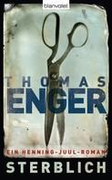 Thomas Enger: Sterblich ★★★★