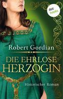 Robert Gordian: Die ehrlose Herzogin ★★★★