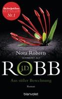 J.D. Robb: Aus süßer Berechnung ★★★★