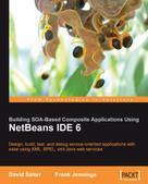 David Salter: Building SOA-Based Composite Applications Using NetBeans IDE 6