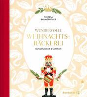 Wundervolle Weihnachtsbäckerei - Nussknacker & Schwan