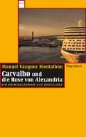 Manuel Vázquez Montalbán: Carvalho und die Rose von Alexandria