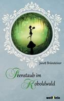 Janett Brünsteiner: Feenstaub im Koboldwald