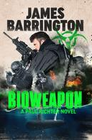 James Barrington: Bioweapon