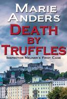 Marie Anders: Death by Truffles: Austrian Crime Novel ★★★★