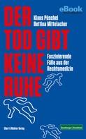Klaus Püschel: Der Tod gibt keine Ruhe ★★★★★