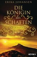 Erika Johansen: Die Königin der Schatten - Verbannt ★★★★