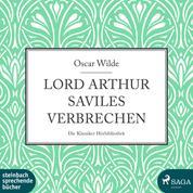 Lord Arthur Saviles Verbrechen (Ungekürzt)