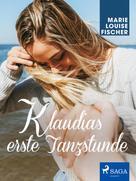 Marie Louise Fischer: Klaudias erste Tanzstunde