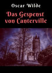 Oscar Wilde: Das Gespenst von Canterville - Vollständige deutsche Ausgabe
