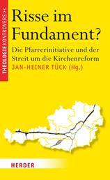 Risse im Fundament - Die Pfarrerinitiative und der Streit um die Kirchenreform