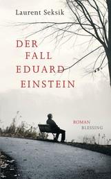 Der Fall Eduard Einstein - Roman