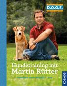 Martin Rütter: Hundetraining mit Martin Rütter
