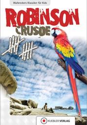 Robinson Crusoe - Walbreckers Klassiker für die ganze Familie