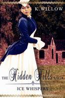 K. Willow: The Hidden Hills Saga