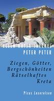 Ellen K Jaeckel: Ziegen, Götter, Bergschönheiten. Rätselhaftes Kreta ★★★★