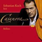 Casanova: Bellino - Die Memoiren meines Lebens