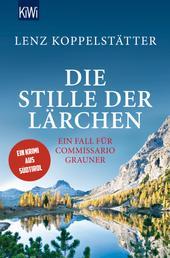 Die Stille der Lärchen - Ein Fall für Commissario Grauner