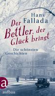 Hans Fallada: Der Bettler, der Glück bringt ★★★★