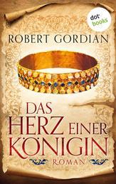 Das Herz einer Königin - Roman