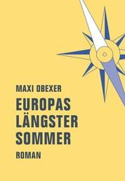 Europas längster Sommer - Roman