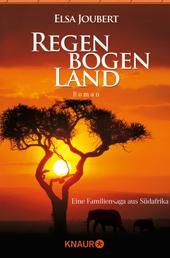 Regenbogenland - Eine Familiensaga aus Südafrika