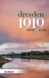 Dresden 1919 - Die Geburt einer neuen Epoche