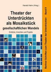 Theater der Unterdrückten als Mosaikstück gesellschaftlichen Wandels - Einblicke, Ansichten und Projekte