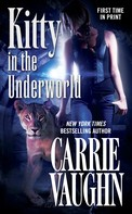 Carrie Vaughn: Kitty in the Underworld ★★★★