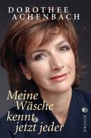 Dorothee Achenbach: Meine Wäsche kennt jetzt jeder ★★★★