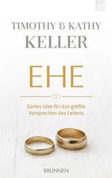 Ehe - Gottes Idee für das größte Versprechen des Lebens