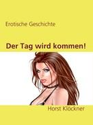 Horst Klöckner: Der Tag wird kommen! ★★★★