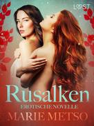 Marie Metso: Rusalken - Erotische Novelle
