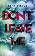 Lena Kiefer: Don't LEAVE me