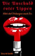 Sissy de Castillo: Die Unschuld roter Lippen