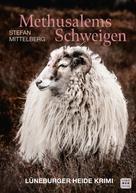 Stefan Mittelberg: Methusalems Schweigen. Kriminalroman ★★★★