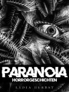 Lydia Herbst: PARANOIA - Horrorgeschichten