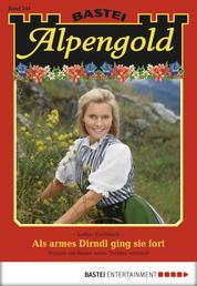 Alpengold - Folge 245 - Als armes Dirndl ging sie fort