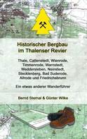 Bernd Sternal: Historischer Bergbau im Thalenser Revier