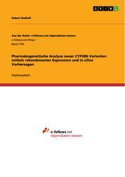 Pharmakogenetische Analyse neuer CYP2B6 Varianten mittels rekombinanter Expression und in silico Vorhersagen