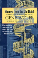 Gene Wolfe: Storeys from the Old Hotel