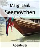 Marg. Lenk: Seemövchen