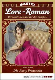 Lore-Roman 68 - Liebesroman - Die Party-Prinzessin