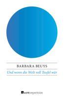 Barbara Beuys: Und wenn die Welt voll Teufel wär