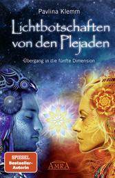 Lichtbotschaften von den Plejaden Band 1 - Übergang in die fünfte Dimension