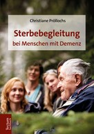 Christiane Pröllochs: Sterbebegleitung bei Menschen mit Demenz