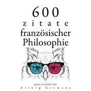 600 Zitate aus der französischen Philosophie - Sammlung bester Zitate