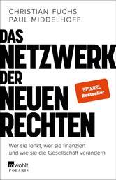 Das Netzwerk der Neuen Rechten - Wer sie lenkt, wer sie finanziert und wie sie die Gesellschaft verändern