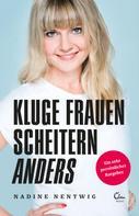 Nadine Nentwig: Kluge Frauen scheitern anders ★★★★